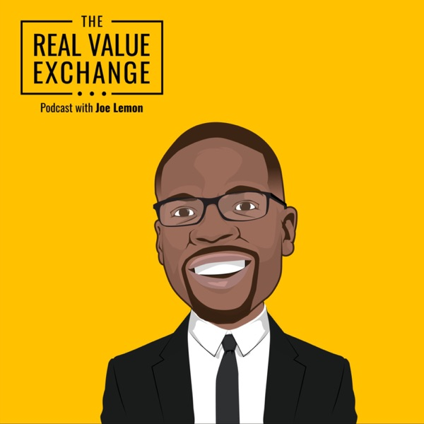 Real Value Exchange Podcast w Joe Lemon