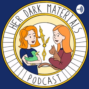 Her Dark Materials | A His Dark Materials Podcast