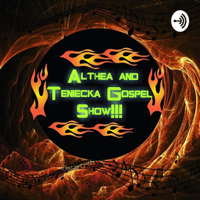 Althea And Teniecka Gospel Show!!!! podcast