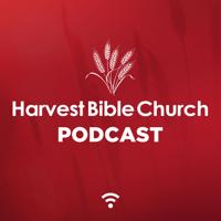 Harvest Bible Church Podcast podcast