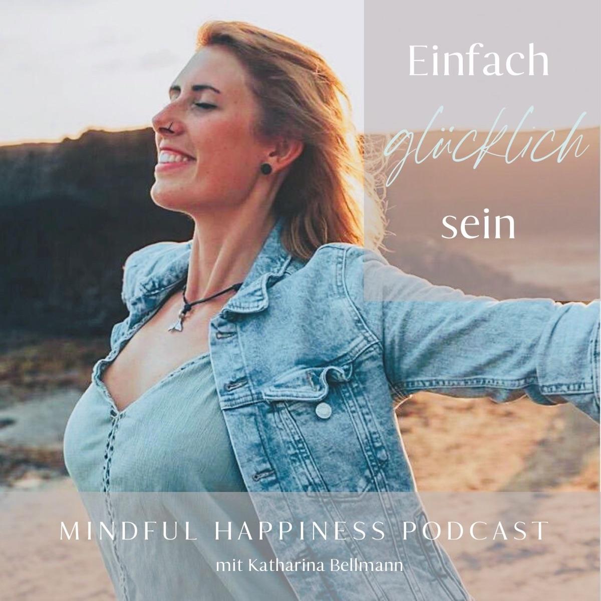 Mindful Happiness I Einfach glücklich sein