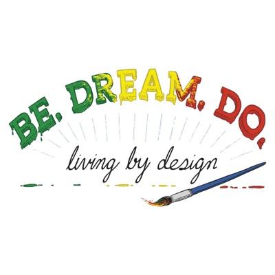 Be.Dream.Do Podcast