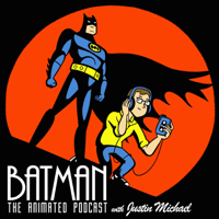 Batman: The Animated Podcast podcast