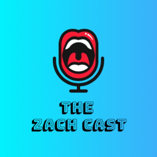 The Zach Cast
