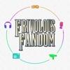 Frivolous Fandom: Movies, TV, Games & Pop Culture artwork