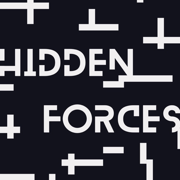 Hidden Forces Podcast Podtail