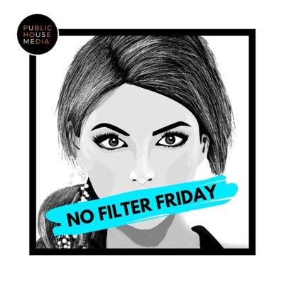 No Filter Friday