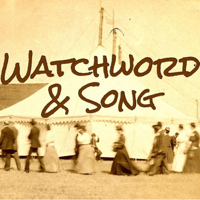 Watchword and Song podcast