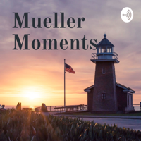 Mueller Moments podcast
