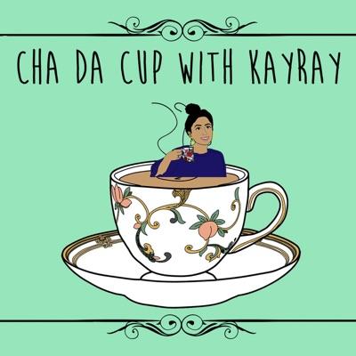 Cha Da Cup with KayRay