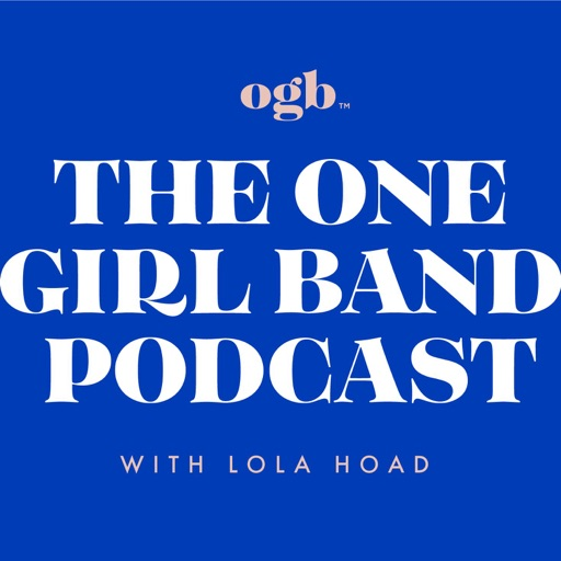Cover image of The One Girl Band Podcast