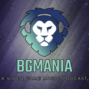 BGMania: A Video Game Music Podcast