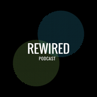 Rewired Podcast podcast
