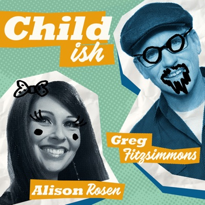 Childish:Greg Fitzsimmons, Alison Rosen