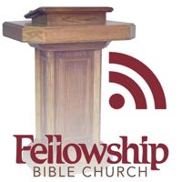 Fellowship Bible Church Sermons podcast