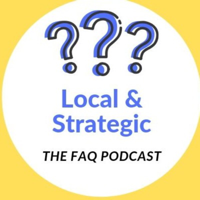 Local & Strategic The FAQ podcast