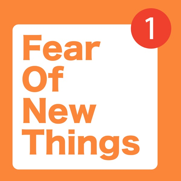 Fear Of New Things