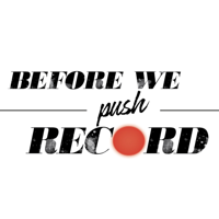 Before We Push Record podcast