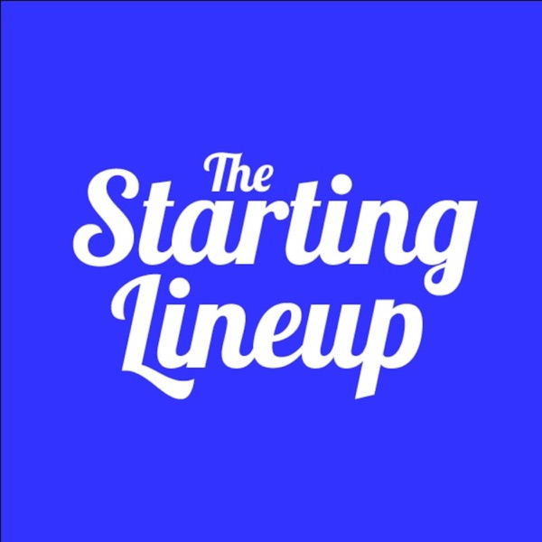 The Starting Lineup Podcast