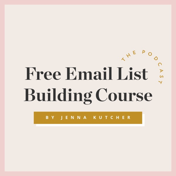 Free Email List Building Course with Jenna Kutcher