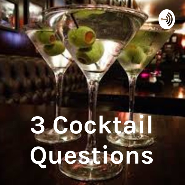 3 Cocktail Questions