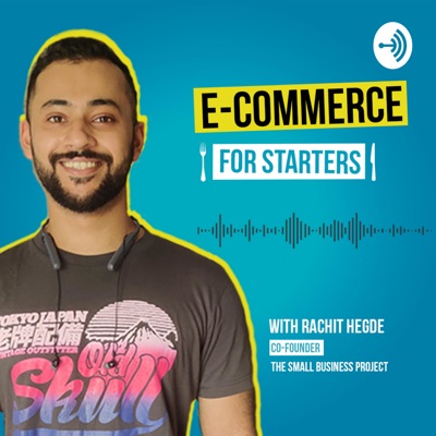 E-Commerce for Starters with Rachit Hegde
