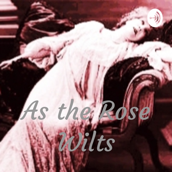 As the Rose Wilts