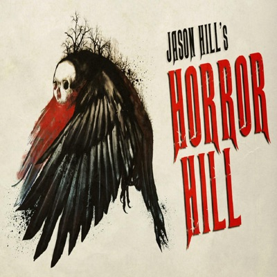 Horror Hill: A Horror Anthology and Scary Stories Series Podcast:Horror Hill: A Horror Anthology and Scary Stories Series Podcast