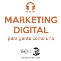 Marketing Digital para gente como uno. podcast
