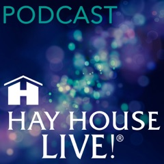 Hay House Live! Podcast