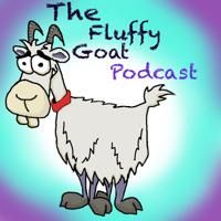 Fluffy Goat Podcast podcast