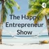 The Happy Entrepreneur Show