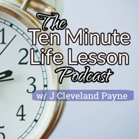 The Ten Minute Life Lesson Podcast podcast