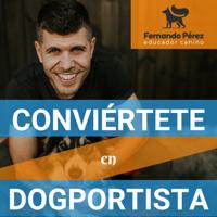 Conviértete en Dogportista, por Fernando Pérez podcast