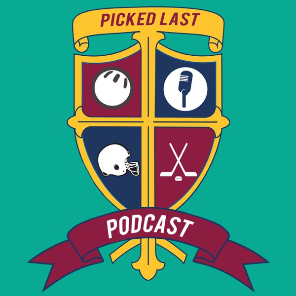 Picked Last Podcast