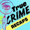 True Crime Recaps artwork