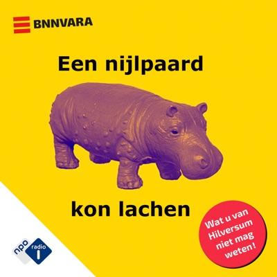 Een nijlpaard kon lachen:NPO Radio 1 / BNNVARA