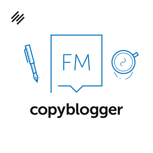 Cover image of Copyblogger FM: Content Marketing, Copywriting, Freelance Writing, and Social Media Marketing