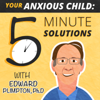 Your Anxious Child podcast