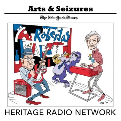 Arts & Seizures:Heritage Radio Network