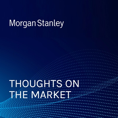 Thoughts on the Market:Morgan Stanley