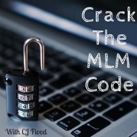 Crack The MLM Code podcast