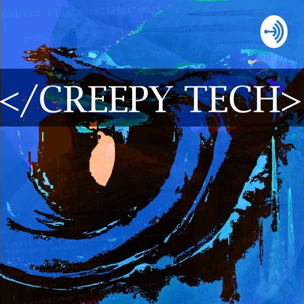 Creepy Tech