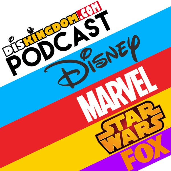 DisKingdom Podcast - Disney   Marvel   Star Wars