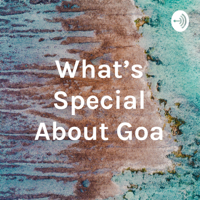 What's Special About Goa podcast