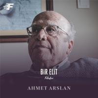 Bir Elit Felsefeci: Prof. Dr. Ahmet Arslan podcast
