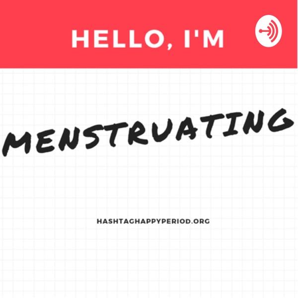 Hello, I'm Menstruating.