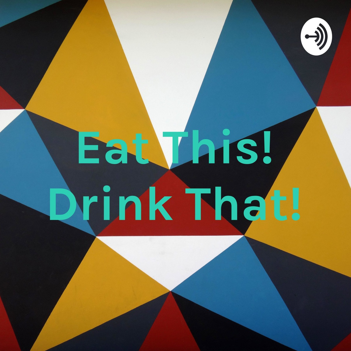 Eat This! Drink That!