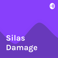 Silas Damage podcast