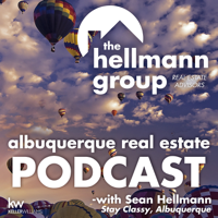 Albuquerque Real Estate Podcast with Sean Hellmann podcast